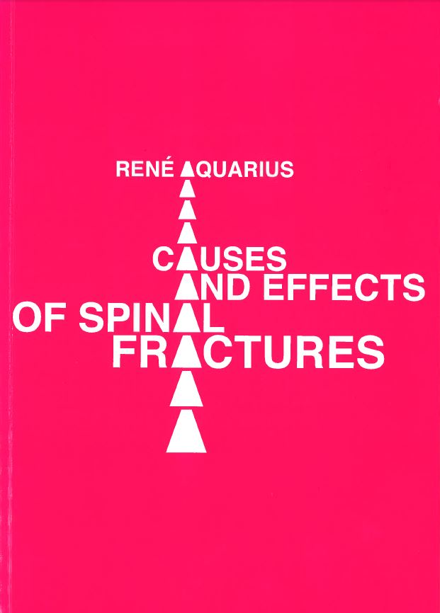 Cover of Dissertation from René Aquarius Ph.D. | Causes and Effects of Spinal Fractures. | Orthopaedic Research Laboratory Nijmegen | radboudumc | Radboud university medical centre Nijmegen