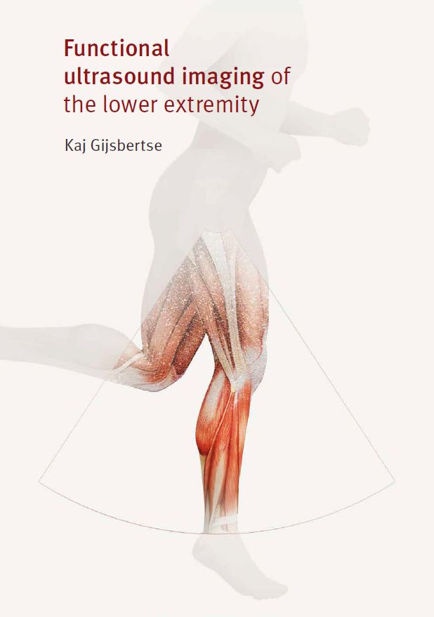 Cover of Dissertation from Kaj Gijsbertse Ph.D. | Functional Ultrasound Imaging of the Lower Extremity. | Orthopaedic Research Laboratory Nijmegen | radboudumc | Radboud university medical centre Nijmegen